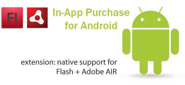 Announcing Android In-App Purchases for Adobe AIR!